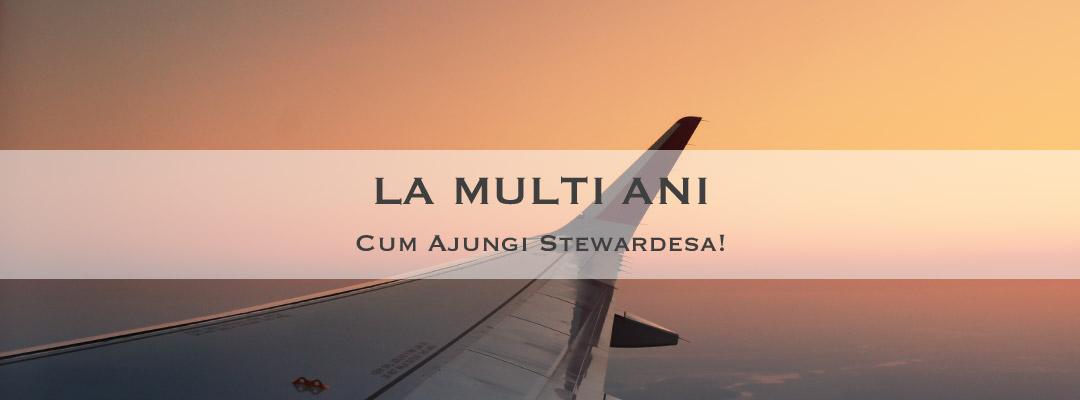 La Multi Ani Cum Ajungi Stewardesa!